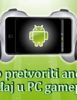 Kako pretvoriti android uređaj u PC gamepad?