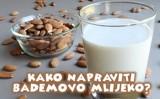 Kako napraviti bademovo mlijeko?