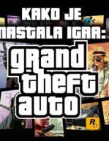 Kako je nastala igra Grand Theft Auto?