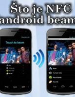 Što je NFC (android beam) ?