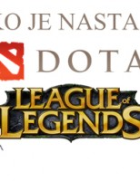 Kako je nastao Defense of the Ancients (Dota) i League of Legends (LoL)?