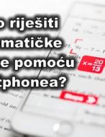 Kako riješiti matematičke zadatke pomoću smartphonea?