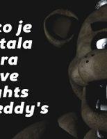 Kako je nastala igra Five Nights at Freddy's?